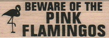 Beware Of The Pink Flamingos 1 x 2 1/2-0