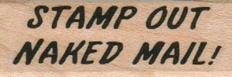 Stamp Out Naked Mail 3/4 x 1 3/4