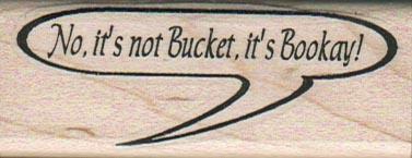 No. It's Not Bucket. 1 x 2 1/2-0