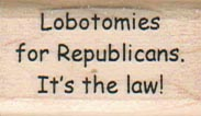 Lobotomies For Republicans 3/4 x 1 1/4-0
