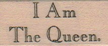 I Am The Queen 3/4 x 1 1/2-0