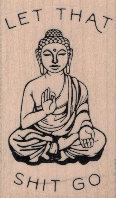 Let That Shit Go Buddha 2 x 3 1/4