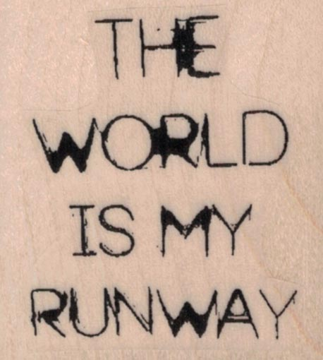 The World Is My Runway 1 3/4 x 1 3/4